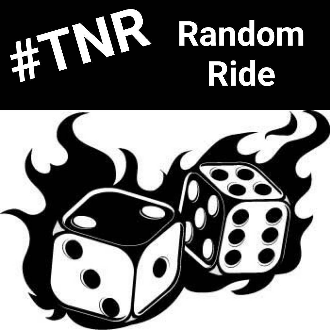 TNR 8/16 - Random Ride. Depart Brother's at 8:15 pm. The dice decide where we go